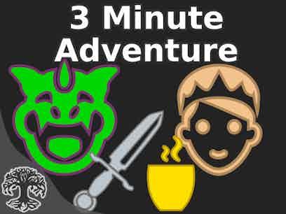 3 minute adventure